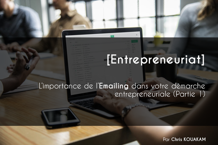 Emailing pour votre démanche entrepreneuriale - By Chris Kouakam