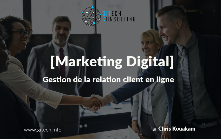 [Marketing Digital] Gestion de la relation client en ligne
