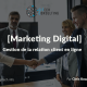 [Marketing Digital] Gestion de la relation client en ligne