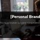 Pourquoi investir sur sa marque personnelle